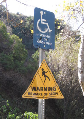 [Handicapped people, watch out for the slope]