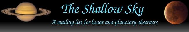 The Shallow Sky (a mailing list for lunar/planetary observers)